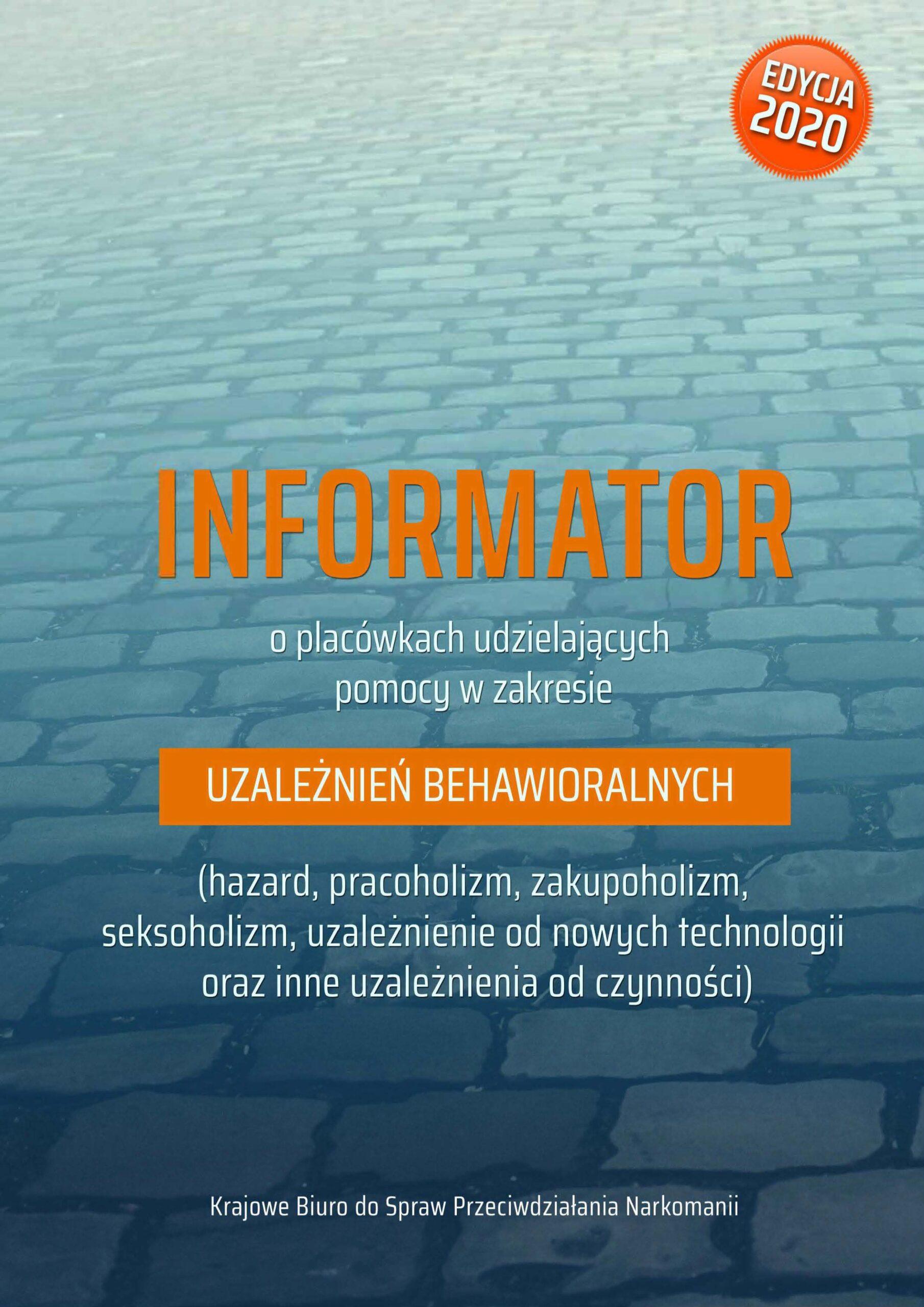 Informator o placówkach udzielających pomocy w zakresie uzależnień od hazardu i innych uzależnień behawioralnych